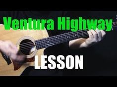 """how to play """"Ventura Highway"""" on guitar by America Guitar Quotes, Guitar Songs, Ventura Highway, Acoustic Guitar Chords, Ukulele Chords, Guitar Lessons For Beginners, Music Lessons, Art Lessons, Guitar Tutorial"""