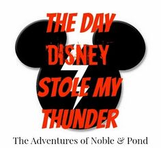 The Adventures of Noble & Pond: The Day Disney Stole My Thunder