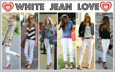 WHITE JEANS FOR THE WIN!  Post contains lots of white jean love including outfit options and different sources from some great white jeans!
