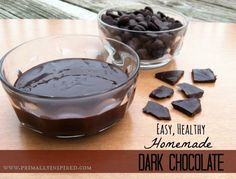 Easy, Healthy Homemade Dark Chocolate  ½ cup natural organic cacao powder   ¼ cup coconut oil, melted  1-2 T pure raw honey or pure maple syrup*  ½ tsp pure vanilla extract  pinch of sea salt