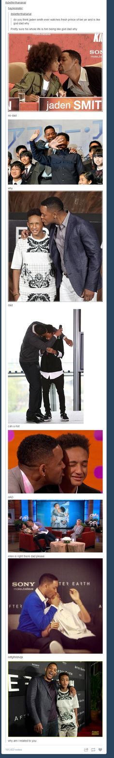 Will Smith is probably my favorite celebrity dad..I want my husband to be just like him ;D