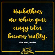 WTF is a hackathon? Check out the link to learn more about hackathons.  - Inspirational Quotes from Hack'n'Hustle