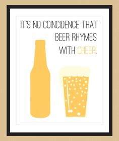 It's no coincidence that beer rhymes with cheer.