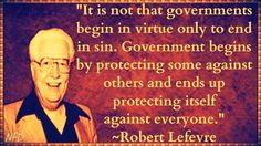 Robert Lefevre - Very wise - The natural course of governments throughout history.