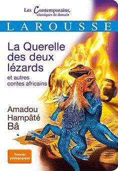 La Querelle des deux lézards. Et autres contes africains - Amadou Hampâté Bâ