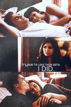 """It's ok to love them both. I did."" Katherine Pierce to Elena Gilbert, The Vampire Diaries quote. TVD quote."