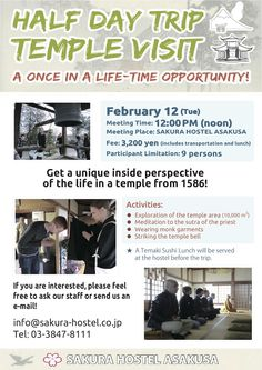 We're following up lasts year's success with another trip to Senkoji temple in Ibaraki prefecture for a closer look at the life of Japanese monks.   http://www.sakura-hotel.co.jp/event-asakusa-templevisit-2013-feb