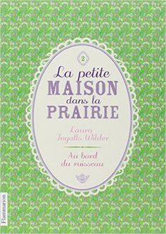 La Petite maison dans la prairie, Tome 2 : Au bord du ruisseau - Bibliothèque Principale / J Fiction Jeunesse / J ING