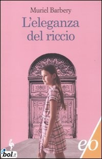 L'eleganza del riccio - Muriel Barbery - 2012 - Tascabile - BOL.IT