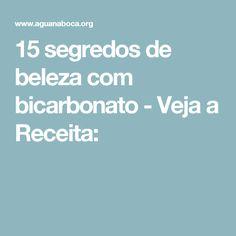 15 segredos de beleza com bicarbonato - Veja a Receita: