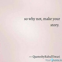 Reposting @stylezrahul: We all have a story to tell, Some took time to create one, Some are however thinking of possibilities, It's either you or I will be making a deviation, So why not, make our own story and be a new narrator. #quotesbyrahultiwari #stories #yourquote #quote #stories #qotd #quoteoftheday #wordporn #quotestagram #wordswag #wordsofwisdom #inspirationalquotes #writeaway #thoughts #poetry #instawriters #writersofinstagram #writersofig #writersofindia #igwriters #igwritersclub