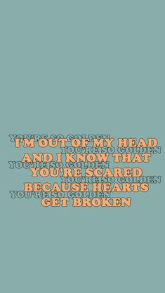 I'm out of my head and I know that you're scared because hearts get broken. Harry Styles Quotes, Harry Styles Pictures, 1d Quotes, Lyric Quotes, Song Lyrics Wallpaper, Wallpaper Quotes, Canciones One Direction, Style Lyrics, One Direction Lyrics