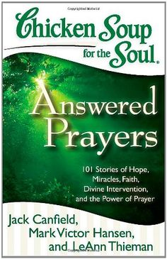 Bestseller Books Online Chicken Soup for the Soul: Answered Prayers: 101 Stories of Hope, Miracles, Faith, Divine Intervention, and the Power of Prayer Jack Canfield, Mark Victor Hansen, LeAnn Thieman $10.17
