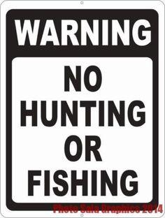 Warning No Hunting or Fishing Sign