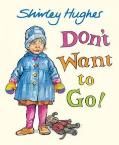 Don't Want to Go! by Shirley Hughes. Mum is ill and Dad has to go to work, so Lily will have to go to Melanie's house for th. Funny Baby Names, Funny Babies, Shirley Hughes, Stay In Bed, Children's Book Illustration, Used Books, Nursery Rhymes, Going To Work, A Funny