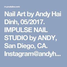 Nail Art by Andy Hai Dinh, 05/2017.  IMPULSE NAIL STUDIO by ANDY, San Diego, CA. Instagram@andyhaidinh. Online booking at StyleSeat.com/andyhaidinh  #thenailprince #andyhaidinh #nailartist #nails #acrylicnails #gelnails #nailart #nailsmagazine #VIETsalon #nailpromagazine #Aiibeauty #AiiEducator #EZFlow #IBD #ChinaGlaze #VietNAILunited #naildesigns #nailgasm #nailswag #nailpromote #instanails #nailsoftheday #ImpulseNailStudiobyAndy #SanDiegonailsalons #SDnails #SolaSalons #SolaSandiego…
