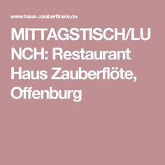 MITTAGSTISCH/LUNCH: Restaurant Haus Zauberflöte, Offenburg
