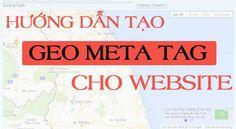 Hướng dẫn tạo Geo Meta Tag cho website