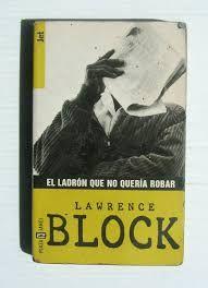 El ladrón que no quería robar / Lawrence Block