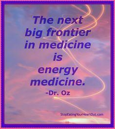Energy Medicine Meme ~Dr Oz Quote