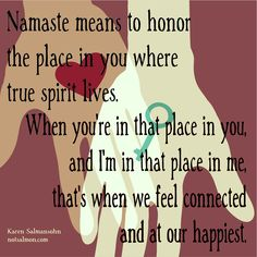 A good definition/reminder for Namaste... www.notsalmon.com