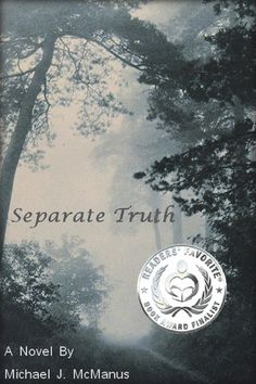 """Some kind words from one of my reviewers, Brenda Castro:  Mike McManus paints a picture so vivid that I felt as though I was right there with the characters. I could easily imagine Ann as a nineteen year old girl, excited to spend a few weeks at Heron Lake. """"Separate Truth"""" is an emotionally charged story.  Mike McManus does a fantastic job of pulling the reader back to 1943, with beautifully descriptive words that bring setting to life."""