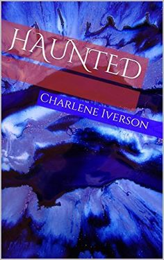 Only 99 cents for a limited time. Free to Kindle UNLIMITED CUSTOMERS ON AMAZON.COM Be afraid!! Be very afraid!! Haunted by Charlene Iverson, http://www.amazon.com/dp/B00XUXSQ9G/ref=cm_sw_r_pi_dp_oo2wvb15PFNV9 Chilling! A book that you will not put down until the end. Blanche Kersack comes back from the dead to protect her daughter Chelsea from the man that murdered her. When she gets into the murderer's mind, he reveals a terrifying past.