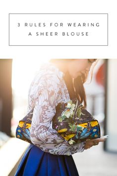 3 Rules for Wearing a Sheer Blouse via @PureWow
