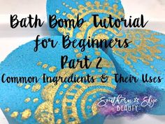 Bath Bombs for Beginners Part 2- Common Ingredients & Their Uses - YouTube