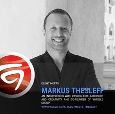 """ELEQT spoke with Markus Thesleff about entrepreneurship and leadership, the challenges he faces on a daily basis, and his ever-growing passion for Dubai: """"I fell in love with this city after my first visit and today Dubai means home to me. The melting pot of cultures and the east-meets-west mentality of Dubai never ceases to amaze me..."""""""