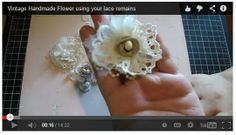 Vintage Handmade Flowers From Recycled Lace!  Free video tutorial