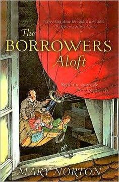 The Borrowers Aloft. I loved this series about tiny people living in a big people's world.