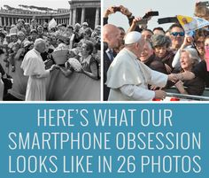 Here's What Our Smartphone Obsession Looks Like ... In 26 Photos