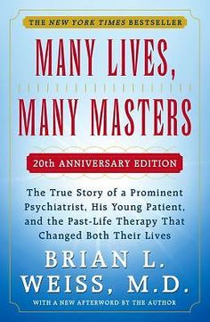 Many Lives, Many Masters Brian L. Weiss, M.D. (2012)