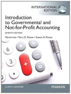 Introduction to Governmental and Not-for-Profit Accounting: (7th Edition)