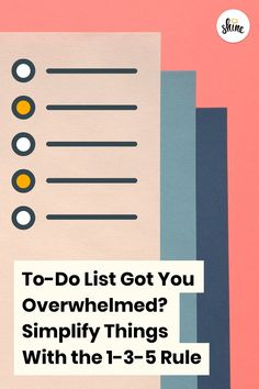 To-Do List Got You Overwhelmed? Simplify Things With the Rule Process Improvement, Self Improvement, Shine Text, Adhd Brain, Organization Station, Stress Less, Career Goals, Stress Management, Good Advice