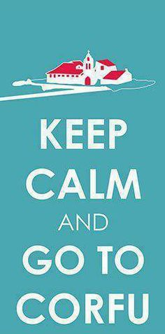 keep calm and go to corfu Feel Good Quotes, Corfu Greece, Vacation Trips, Keep Calm, Greek Islands, Travel Quotes, Places, Corfu, Greek Isles