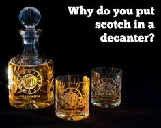 They look good on Mad Men, but why do we decant spirits like scotch whisky?