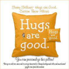 Hugs are Good throw pillow.