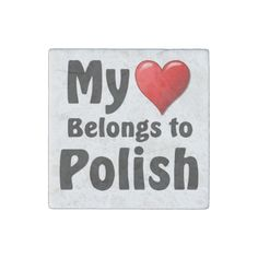 "parleremo - language - languages - polish |  ""My heart Belongs to Polish"" Stone Magnet"