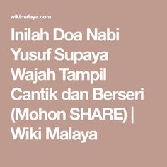 Inilah Doa Nabi Yusuf Supaya Wajah Tampil Cantik dan Berseri (Mohon SHARE) | Wiki Malaya
