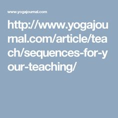 http://www.yogajournal.com/article/teach/sequences-for-your-teaching/