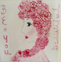 """""""Be You, Beautiful"""" by February Grace May 2016"""