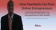 How Paychecks Can Ruin Online Entrepreneurs  KelseySimonnet