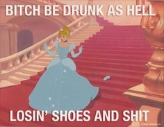 Cinderella, hahaha