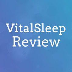 Vital Sleep Review