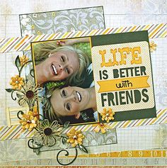 Life is Better With Friends Girls- next time we are together we are going to do this photo shoot!!! (Minimize Jowels of Laughter)