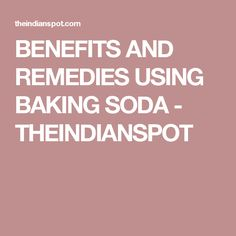 BENEFITS AND REMEDIES USING BAKING SODA - THEINDIANSPOT