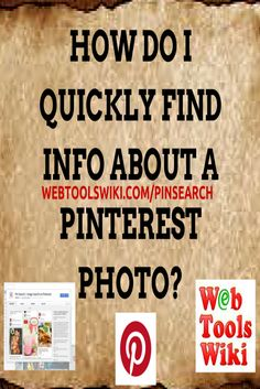 How Do I Quickly Find Info About A Pinterest Photo?  #ImageSearch  #PinterestTool #Pinsearch http://webtoolswiki.com/pinsearch