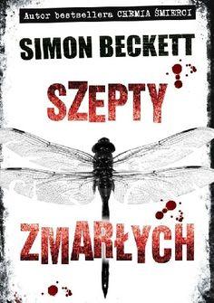 Szepty zmarłych - Simon Beckett - Lubimyczytać.pl
